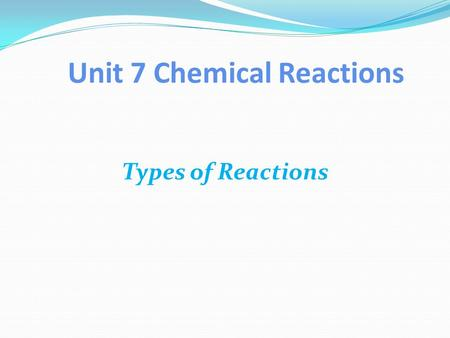 Unit 7 Chemical Reactions