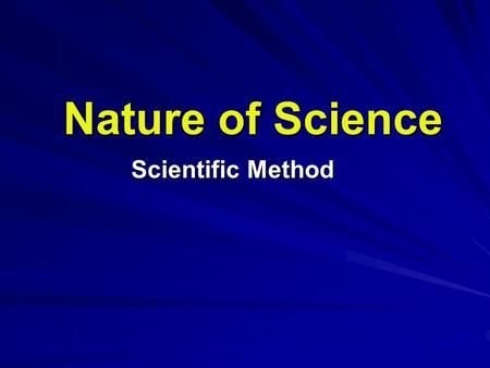 Nature of Science Scientific Method. These types of questions…. do not require knowledge of a specific course. usually do not involve calculations. are.
