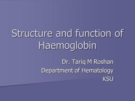 Structure and function of Haemoglobin