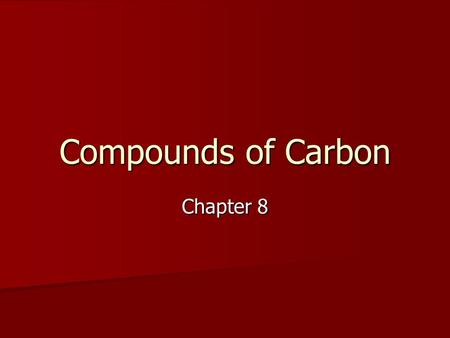 Compounds of Carbon Chapter 8. Why is carbon important? Carbon makes up over 90% of all chemical compounds Carbon makes up over 90% of all chemical compounds.