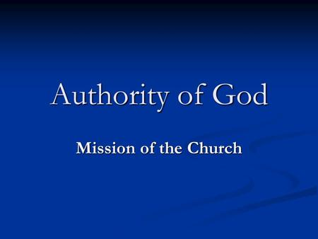 Authority of God Mission of the Church.