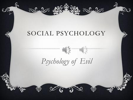 Social psychology Psychology of Evil.