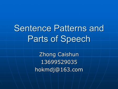 Sentence Patterns and Parts of Speech Zhong Caishun