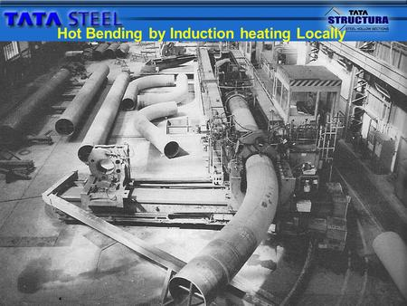 Bending of Structural Hollow Sections Structural Hollow Sections can bend in either hot or cold condition. During this process folds may occur in the inner.