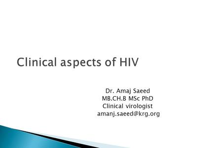 Dr. Amaj Saeed MB.CH.B MSc PhD Clinical virologist