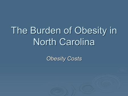 The Burden of Obesity in North Carolina Obesity Costs.