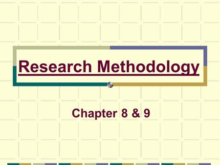 Research Methodology Chapter 8 & 9.