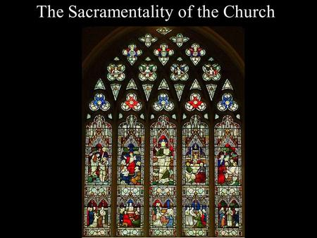 The Sacramentality of the Church. What is a Sacrament? An outward sign instituted by Christ to give grace Baltimore Catechism –A visible sign of the invisible.