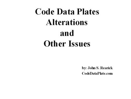 Ohio Code Data Plates Past 8 Months Orders from Elevator Companies –Many are ordering Standards in quantity –A few only give State ID Slows process as.