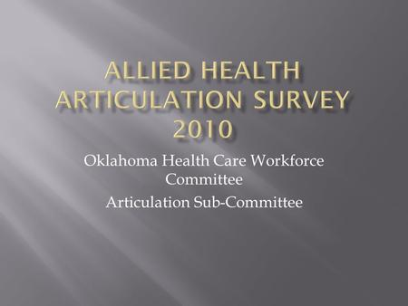 Oklahoma Health Care Workforce Committee Articulation Sub-Committee.