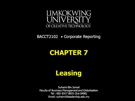 Leasing CHAPTER 7 Suhaimi Bin Ismail Faculty of Business Management and Globalization Tel : 603 8317 8833 (Ext 8408)