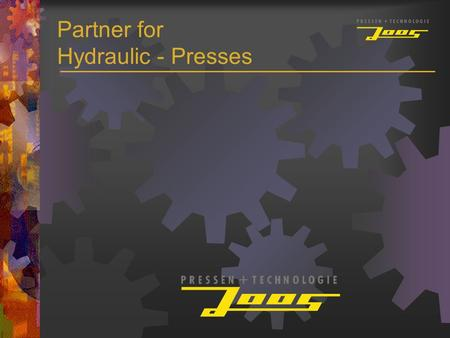 Partner for Hydraulic - Presses. Company profile Traditional German company, founded in 1879 with long term experience in press manufacturing. Standard-Presses.