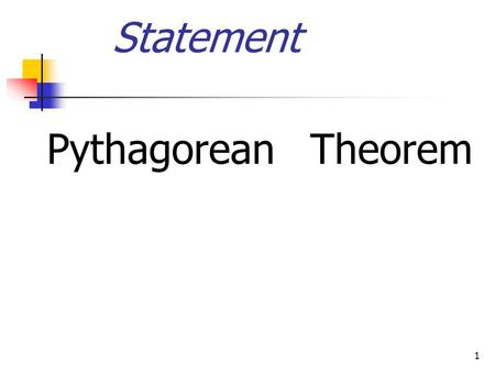 1 PythagoreanTheorem Statement 2 In a right triangle The sum of the areas of the squares on its sides equals the area of the square on its hypotenuse.