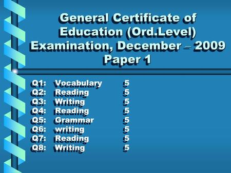 General Certificate of Education (Ord.Level) Examination, December – 2009 Paper 1 General Certificate of Education (Ord.Level) Examination, December –