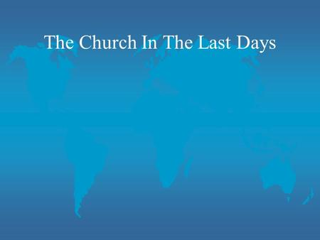 The Church In The Last Days. There are a number of prophecies in the New Testament that predict what the church will be like in the last days. These descriptions.