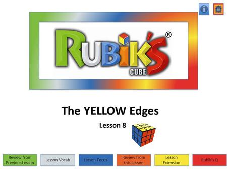 The YELLOW Edges Lesson 8 Review from Previous Lesson Review from Previous Lesson Lesson Vocab Lesson Focus Review from this Lesson Review from this Lesson.