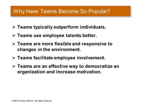 © 2007 Prentice Hall Inc. All rights reserved. Understanding Work Teams Chapter TEN.