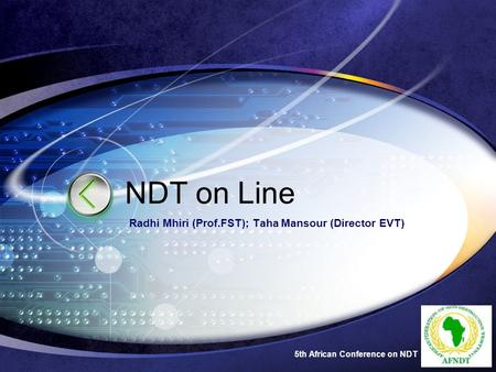 5th African Conference on NDT NDT on Line Radhi Mhiri (Prof.FST); Taha Mansour (Director EVT)