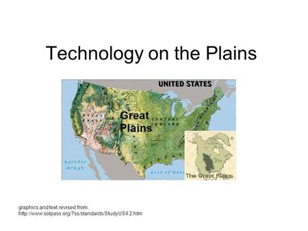Technology on the Plains Kirsten graphics and text revised from: