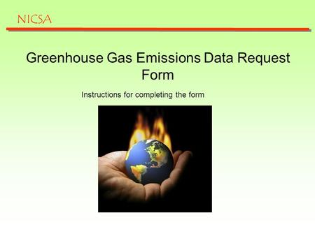 Greenhouse Gas Emissions Data Request Form Instructions for completing the form NICSA.