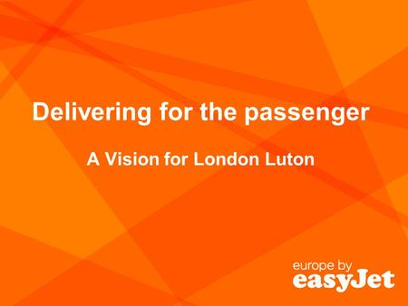 Delivering for the passenger A Vision for London Luton.