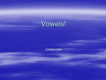 Vowels! Corinne Fazio LETS PLAY JEOPARDY!! Long or Short A vowel sounds Long or Short E vowel sounds Long or Short O vowel sounds Long or Short I vowel.