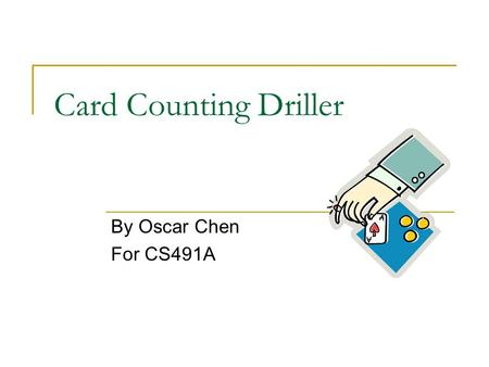 Card Counting Driller By Oscar Chen For CS491A. Practice your Card Counting Skills Application to allow Blackjack Enthusiasts to sharpen their skills.