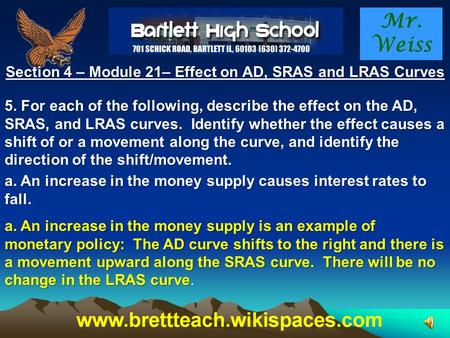 Mr. Weiss Section 4 – Module 21– Effect on AD, SRAS and LRAS Curves 5. For each of the following, describe the effect on the AD, SRAS, and LRAS curves.