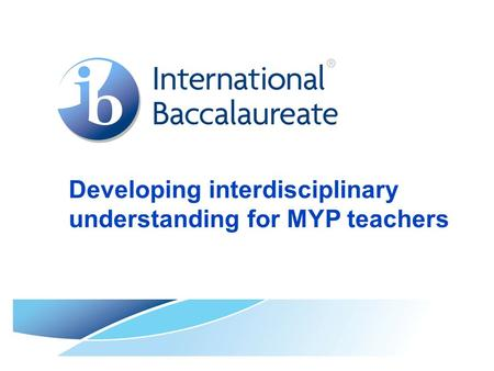 Developing interdisciplinary understanding for MYP teachers.