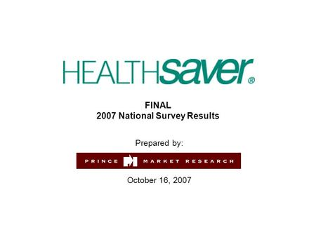 FINAL 2007 National Survey Results Prepared by: October 16, 2007.