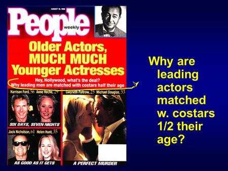 Why are leading actors matched w. costars 1/2 their age?