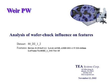 Weir PW Analysis of wafer-chuck influence on features Dataset:80_D2_1_2 Features: Device: 8-25 6x5 1:1 / Level: ASML AMD 100 1-2 T 320-640nm LotName No:80D2_1_2.