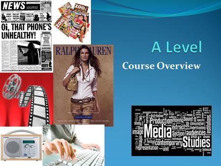Course Overview. Learning Objectives To examine the role of the media in todays society. To look at social, economic, political and historical contexts.
