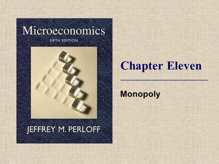 Chapter Eleven Monopoly. © 2009 Pearson Addison-Wesley. All rights reserved. 11-2 Topics Monopoly Profit Maximization. Effects of a Shift of the Demand.