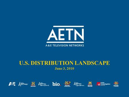 U.S. DISTRIBUTION LANDSCAPE June 3, 2010. Overview Affiliate Sales Objectives Organizational Structure Consolidating Landscape Shifting Dynamics Economic.