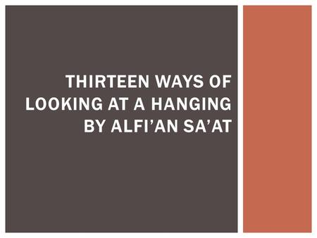 THIRTEEN WAYS OF LOOKING AT A HANGING BY ALFIAN SAAT.