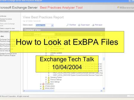 How to Look at ExBPA Files Exchange Tech Talk 10/04/2004.