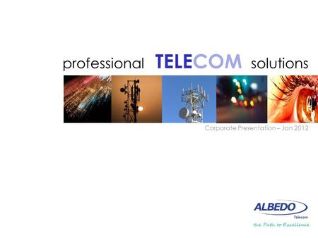 Professional TELECOM solutions Corporate Presentation – Jan 2012.