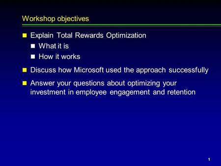 Optimizing Total Rewards: Controlling Costs and Maximizing Business Value Mark Englizian – Microsoft Allen Slade – Microsoft Tom Davenport – Towers Perrin.