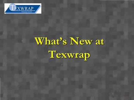What's New at Texwrap.