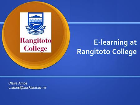 E-learning at Rangitoto College Claire Amos