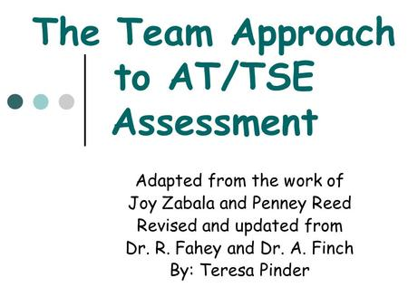 The Team Approach to AT/TSE Assessment