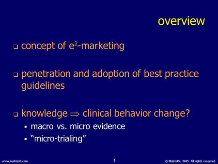 © Matrix45, 2005. All rights reserved.www.matrix45.com enhancing one-on-one physician communications through the use of evidence-based e 2 marketing ivo.