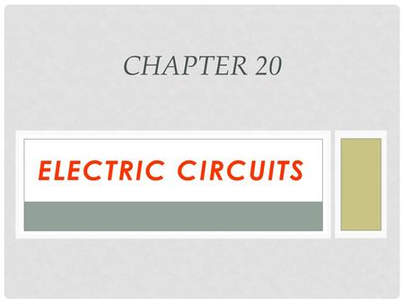 ELECTRIC CIRCUITS CHAPTER 20. ELECTRIC CURRENT Electric = charges Current = flow Flow of electric charges (electrons in solids, ions in electrolytes)