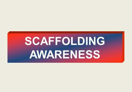 SCAFFOLDING AWARENESS Scaffolding Awareness SCAFFOLDER TOOLS.