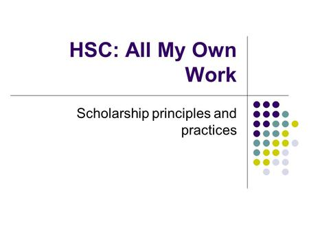 HSC: All My Own Work Scholarship principles and practices.