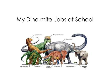 My Dino-mite Jobs at School. When I go to school, I have to do my jobs. My engine speed is just right and I am ready to work!