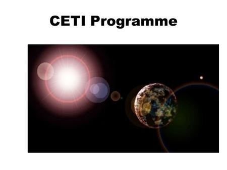 CETI Programme. »Communication »Education »Training »Information.
