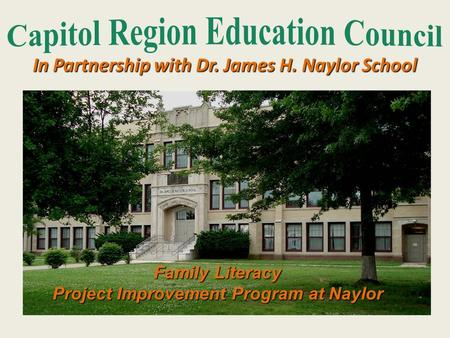 In Partnership with Dr. James H. Naylor School Family Literacy Project Improvement Program at Naylor.