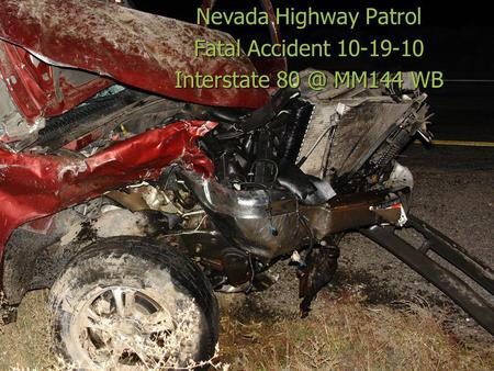 Nevada Highway Patrol Fatal Accident 10-19-10 Interstate MM144 WB.